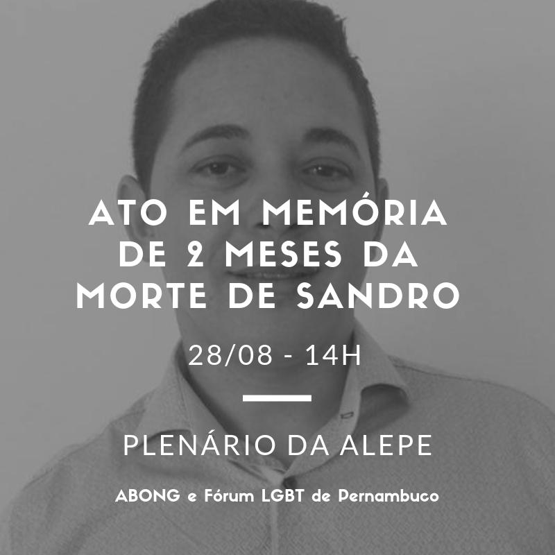 Entidades fazem manifesto da Assembleia Legislativa de Pernambuco (Alepe) para lembrar os dois meses do assassinato de Sandro Cipriano e cobrar medidas para combater a LGBTFobia